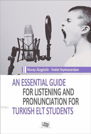 An Essential Guide For Listening And Pronunciation For Turkish Elt Students