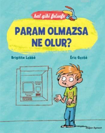 Param Olmazsa Ne Olur?; Bal Gibi Felsefe