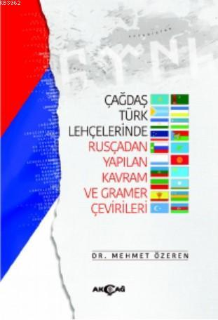Çağdaş Türk Lehçelerinde Rusçadan Yapılan Kavram ve Gramer Çevirileri