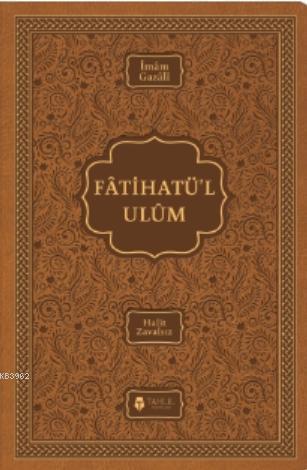 Fatihatü'l-ulûm - İlimlere Giriş; (Termo Deri Kapak)