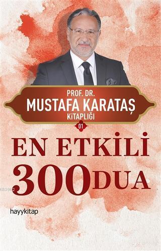 En Etkili 300 Dua; Mustafa Karataş Kitaplığı 01
