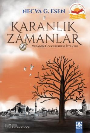 Karanlık Zamanlar; Vebanın Gölgesindeki İstanbul