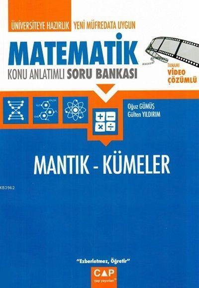 Çap Yayınları Üniversiteye Hazırlık Matematik Mantık Kümeler Konu Anlatımlı Soru Bankası Çap