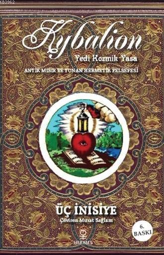 Kybalion - Yedi Kozmik Yasa; Antik Mısır ve Yunan Hermetik Felsefesi