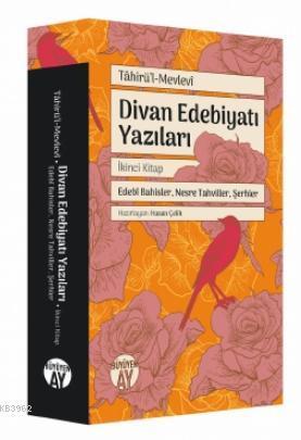 Divan Edebiyatı Yazıları; Edebî Bahisler, Nesre Tahviller, Şerhler