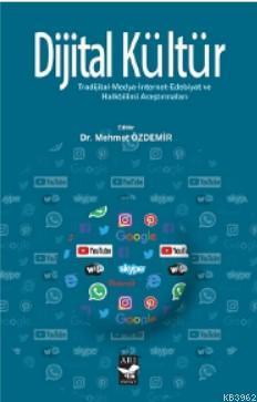 Dijital Kültür; Tradijital-Medya-İnternet-Edebiyat ve Halkbilimi Araştırmaları