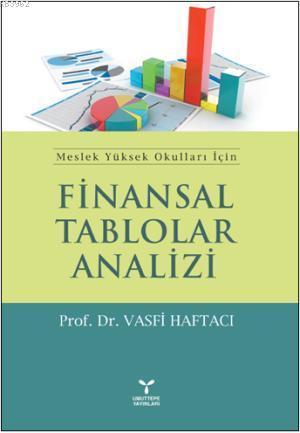 Finansal Tablolar Analizi; Meslek Yüksek Okulları İçin