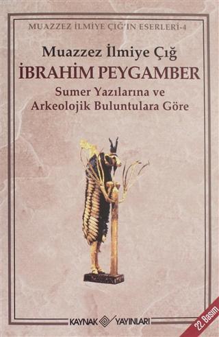 İbrahim Peygamber; Sumer Yazılarına ve Arkeolojik Buluntulara Göre