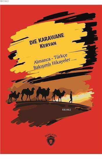 Die Karawane (Kervan); Almanca Türkçe Bakışımlı Hikayeler