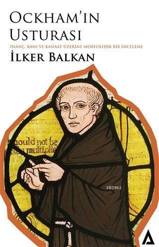 Ockham'ın Usturası; İnanç, Kanı ve Kanaat Üzerine Morfolojik Bir İnceleme