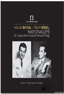 Haluk Baysal - Melih Birsel Rasyonalizmi; 20. Yüzyılın İkinci Yarısında Mimarlık Pratiği