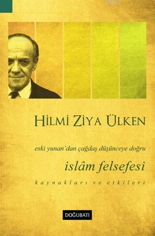 İslam Felsefesi; Eski Yunan'dan Çağdaş Düşünceye Doğru