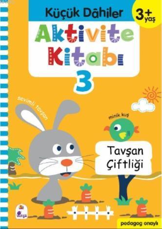 Küçük Dahiler Aktivite Kitabı 3 - 3+ Yaş; Pedagog Onaylı