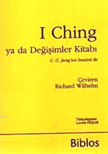 I Ching ya da Değişimler  Kitabı; C. G. Jung'un Önsözü ile
