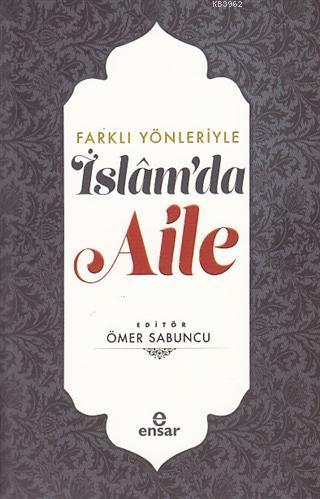 Farklı Yönleriyle İslam'da Aile