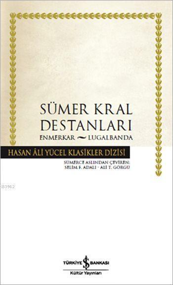 Sümer Kral Destanları; Enmerkar - Lugalbanda