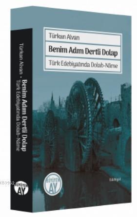 Benim Adım Dertli Dolap; Türk Edebiyatında Dolab-Nâme