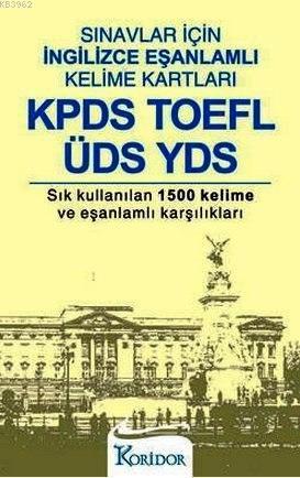 Sınavlar İçin İngilizce Eşanlamlı Kelime Kartları; KPDS TOEFL ÜDS YDS