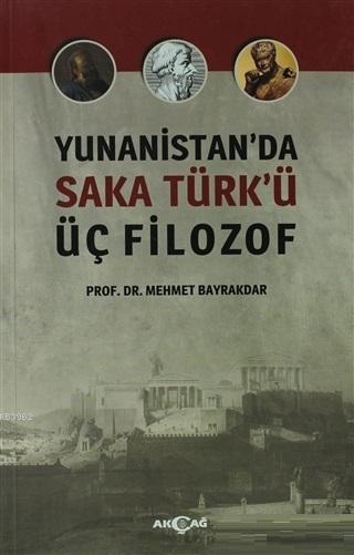Yunanistan'da Saka Türk'ü Üç Filozof