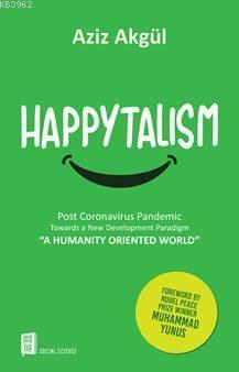Happytalism; Post Coronavirus Pandemic Towards a New Development Paradihm