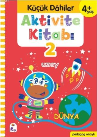 Küçük Dahiler Aktivite Kitabı 2 - 4+ Yaş; Pedagog Onaylı