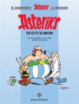 Asteriks - Tek Ciltte Üç Macera; Galyalı Asteriks - Altın Orak - Asteriks ve Gotlar