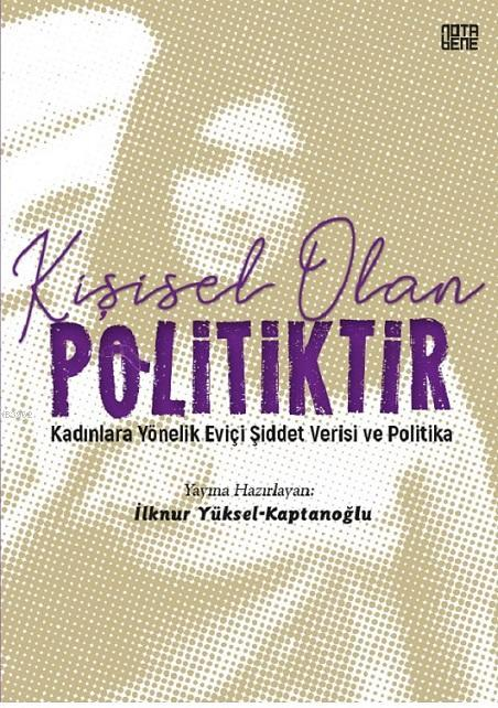 Kişisel Olan Politiktir - Kadınlara Yönelik Eviçi Şiddet Verisi Ve Politika