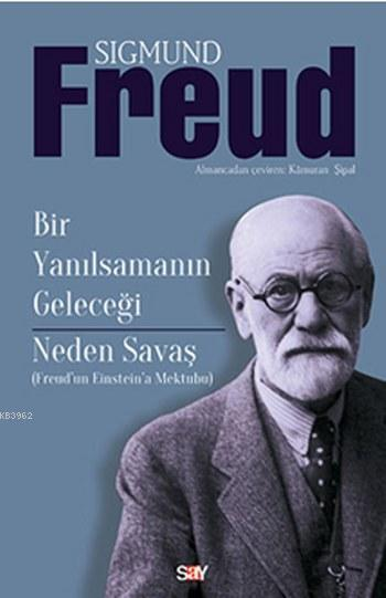 Bir Yanılsamanın Geleceği Neden Savaş; Freud'dan Einstein'a Mektuplar
