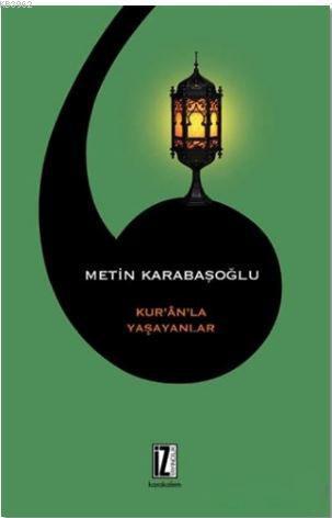 Kur'an'la Yaşananlar