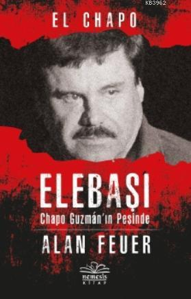 Elebaşı - Chapo Guzman'nın Peşinde; El Chapo