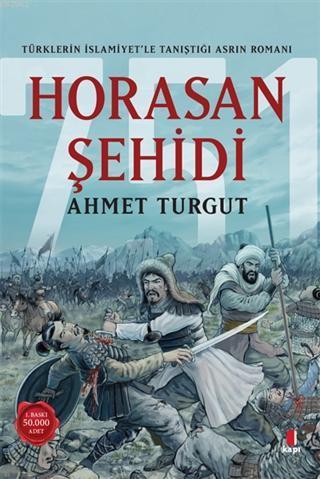 Horasan Şehidi; Türklerin İslamiyet'le Tanıştığı Asrın Romanı