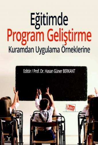 Eğitimde Program Geliştirme; Kuramdan Uygulama Örneklerine