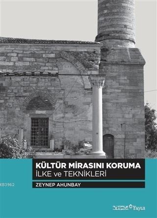 Kültür Mirasını Koruma; İlke ve Teknikleri