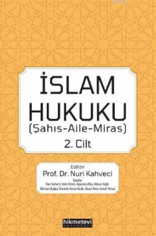 İslam Hukuku 2.cilt (Şahış- Aile- Miras)