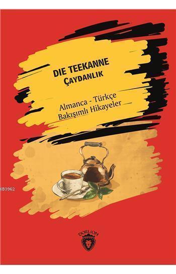 Der Teekanne (Çaydanlık); Almanca Türkçe Bakışımlı Hikayeler