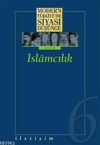İslamcılık; Modern Türkiye'de Siyasi Düşünce 6