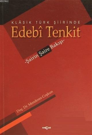 Klasik Türk Şiirinde Edebi Tenkit; Şairin Şaire Bakışı