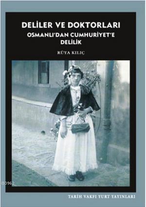 Deliler ve Doktorları; Osmanlı'dan Cumhuriyet'e Delili