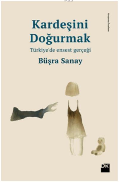 Kardeşini Doğurmak; Türkiye'de Ensest Gerçeği