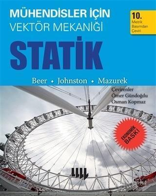 Mühendisler için Vektör Mekaniği Statik (Ekonomik Baskı); Beer - Johnston - Mazurek
