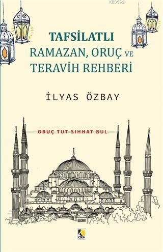 Tafsilatlı Ramazan, Oruç ve Teravih Rehberi