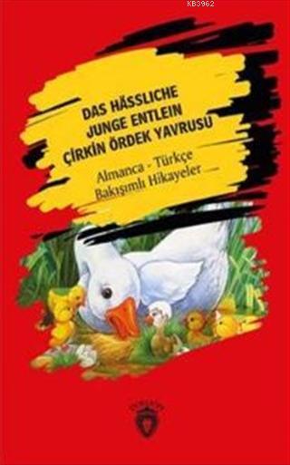 Das Hässliche  Junge Entlein; ( Çirkin Ördek  Yavrusu) Almanca  Türkçe Bakışımlı  Hikayeler