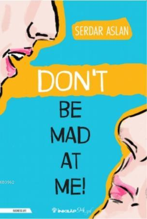 Don't Be Mad At Me