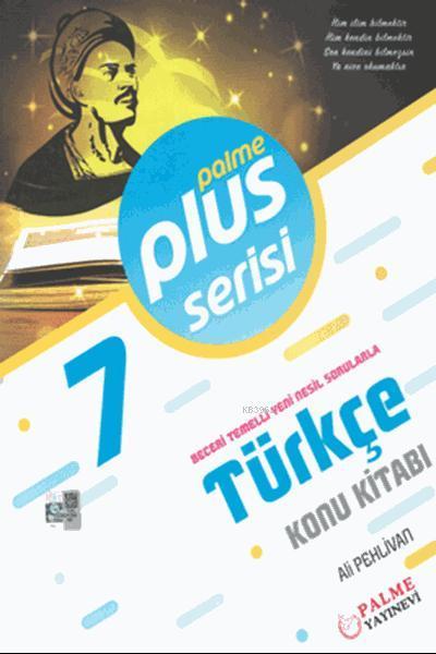7. Sınıf Plus Serisi Türkçe Konu Kitabı; Beceri Temelli Yeni Nesil Sorularla