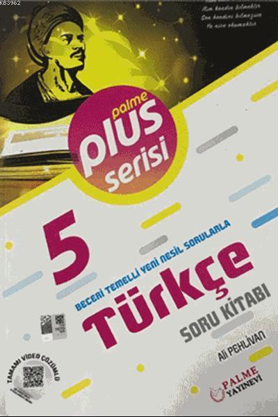 5. Sınıf Plus Serisi Türkçe Soru Kitabı; Beceri Temelli Yeni Nesil Sorularla