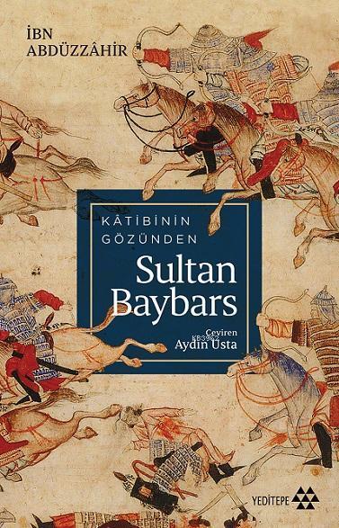 Kâtibinin Gözünden Sultan Baybars