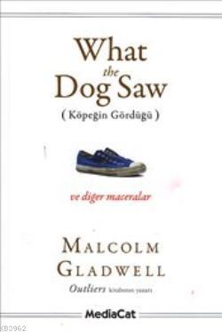 What the Dog Saw; (Köpeğin Gördüğü)