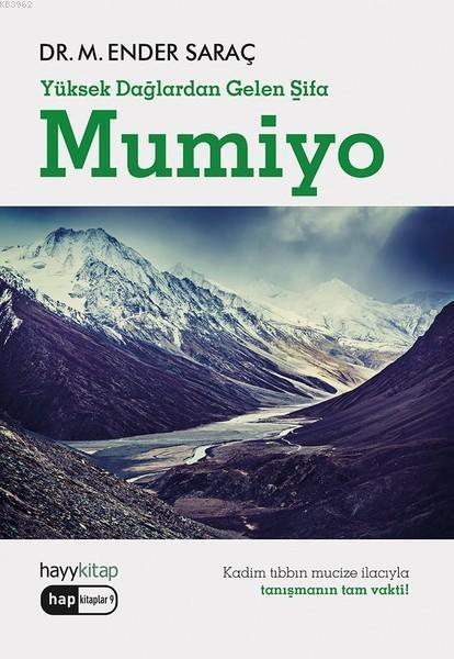 Mumiyo - Yüksek Dağlardan Gelen Şifa; Kadim Tıbbın Mucize İlacıyla Tanışmanın Tam Vakti
