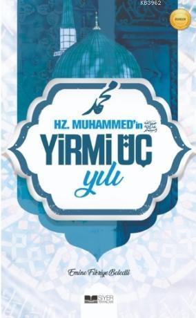 Hz. Muhammed'in (SAS) Yirmi Üç Yılı