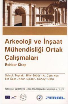 Arkeoloji ve İnşaat Mühendisliği Ortak Çalışmaları